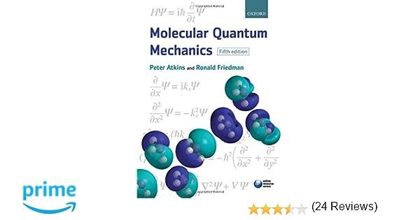 Molecular quantum mechanics peter w atkins ronald s friedman molecular quantum mechanics peter w atkins ronald s friedman 9780199541423 amazon books fandeluxe Images