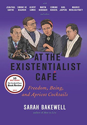 At the Existentialist Café: Freedom, Being, and Apricot Cocktails with Jean-Paul Sartre, Simo