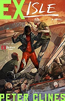 Ex-Isle: A Novel (Ex-Heroes) by [Clines, Peter]