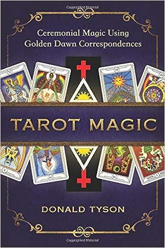 Tarot Magic: Ceremonial Magic Using Golden Dawn