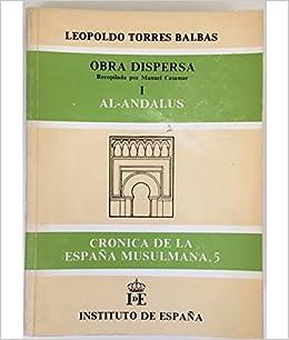 OBRA DISPERSA I. AL-ANDALUS. Cronica de la España musulmana, 5: Amazon.es: TORRES BALBAS, LEOPOLDO: Libros
