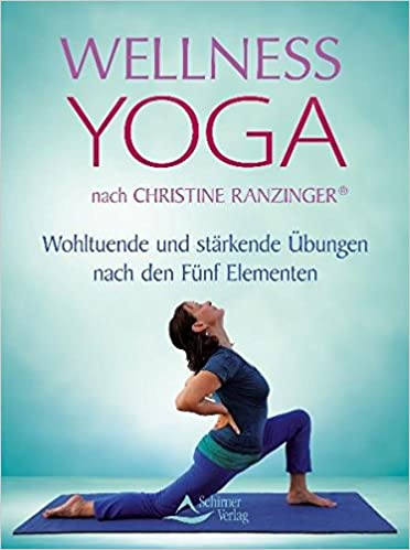 Wellness-Yoga - nach Christine Ranzinger ® - Wohltuende und ...