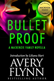 Bullet Proof: A MacKenzie Family Novella (The MacKenzie Family)