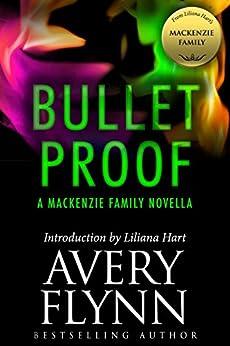 Bullet Proof: A MacKenzie Family Novella (The MacKenzie Family) by [Flynn, Avery]