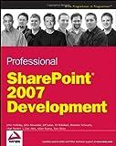 Professional SharePoint 2007 Development, John Alexander and Matt Ranlett, 0470117567