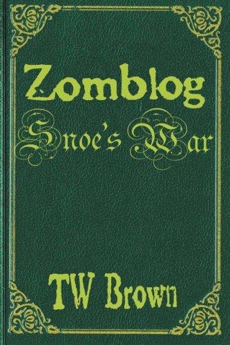 Zomblog: Snoe's War (Volume 5) pdf epub