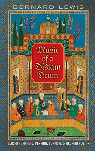 Music Of A Distant Drum: Classical Arabic, Persian, Turkish, And Hebrew Poems – Paperback – (April 03, 2011)