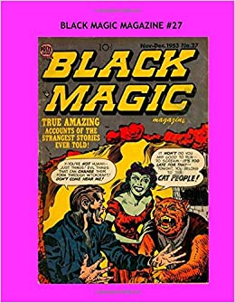 Book Black Magic Magazine 27: Classic Horror Comics --- Collect All The Great Issues -- All Stories - No Ads