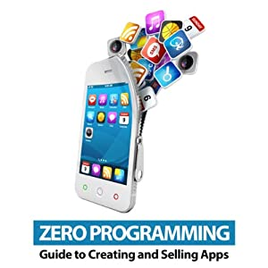 Zero Programming Guide to Creating and Selling Apps Hörbuch