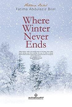 Amazon.com: Where Winter Never Ends eBook: Fatima bilal