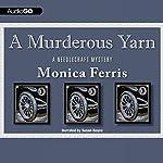 A Murderous Yarn: A Needlecraft Mystery | Monica Ferris