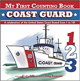 Amazon my first counting book coast guard 9781604334609 amazon my first counting book coast guard 9781604334609 cindy entin craig boldman books fandeluxe Gallery