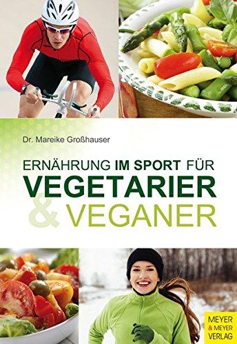 Ernährung im Sport für Vegetarier und Veganer