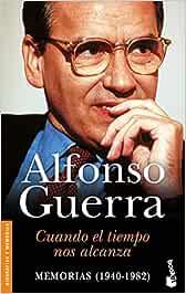 Cuando el tiempo nos alcanza (Divulgación): Amazon.es: Guerra, Alfonso: Libros