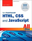 HTML, CSS, and JavaScript All in One, Sams Teach Yourself: Covering HTML5, CSS3, and jQuery