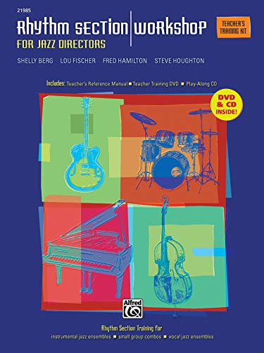 Jazz Rhythm Section - Rhythm Section Workshop for Jazz Directors: Rhythm Section Training for Instrumental Jazz Ensembles * Small Group Combos * Vocal Jazz Ensembles (Teacher's Training Kit), Book, DVD & CD