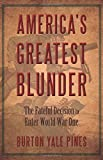 img - for America's Greatest Blunder: The Fateful Decision to Enter World War One by Burton Yale Pines (2013-10-29) book / textbook / text book
