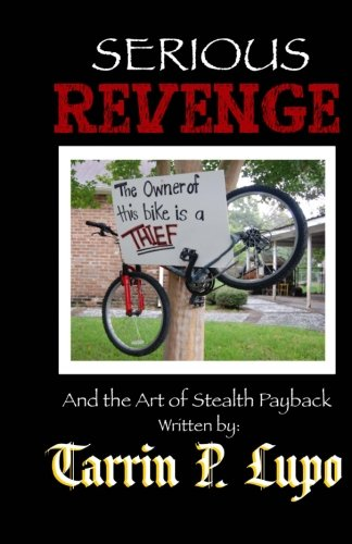 Serious Revenge: And the Art of Stealth Payback
