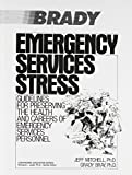 Emergency Services Stress: Guidelines on Preserving the Health and Careers of Emergency Services Personnel