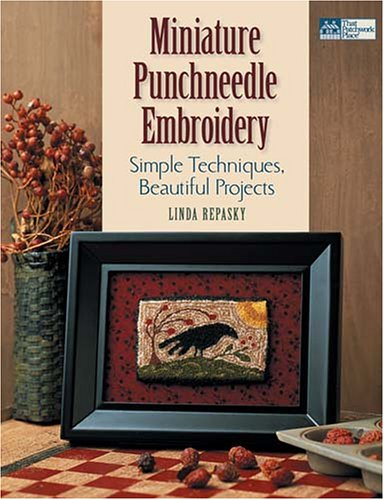 - Miniature Punchneedle Embroidery: Simple Techniques Beautiful Projects