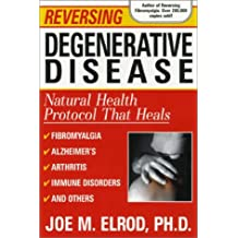 Reversing Degenerative Disease: Six natural steps to healing