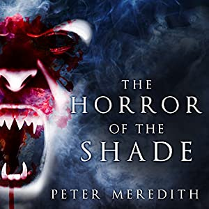 The Horror of the Shade Audiobook