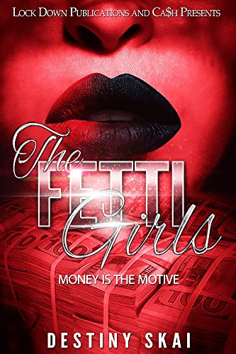 (The Fetti Girls: Money is the Motive)