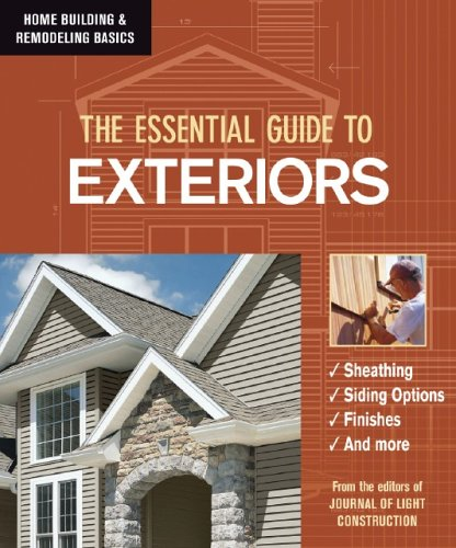 The Essential Guide to Exteriors (Home Building & Remodeling Basics) (Home Building & Remodeling Basics) ()