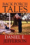 Back Porch Tales, Daniel E. Jefferson, 1607499282