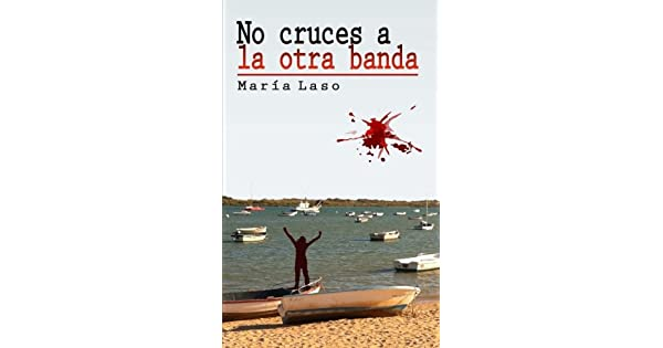 Amazon.com: No cruces a la otra banda (Spanish Edition ...