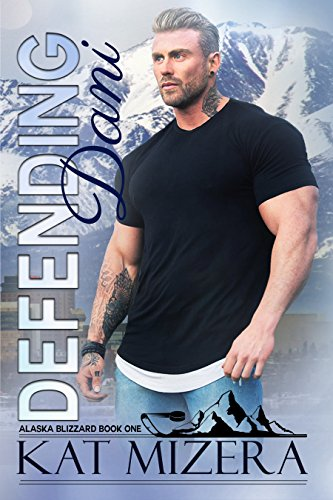 Defending Dani (Alaska Blizzard, Book 1)