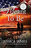 Meant To Be: A Novel of Honor and Duty (For Love of Country)
