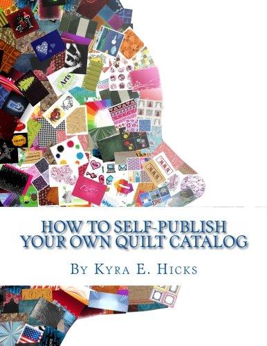 How Self Publish Your Quilt Catalog