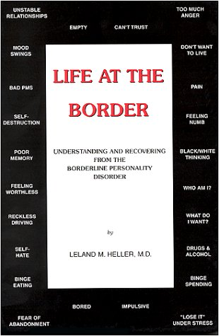 Life at the Border - Understanding and Recovering from the Borderline Personality Disorder