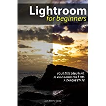 Lightroom for Beginners (French Edition)