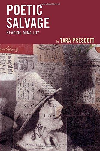 Poetic Salvage: Reading Mina Loy by Prescott Tara