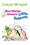 More Stories for Gramp's Little Friends, Lloyd Wright, 0595668364