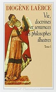 Vie, doctrines et sentences des philosophes illustres : Tome 1, Diogenes, Laertius
