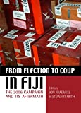 From election to coup in Fiji: The 2006 campaign