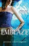 Emblaze, Jessica Shirvington, 1402268467