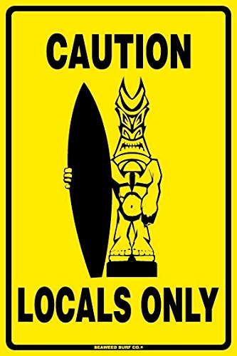Amazon.com: Caution Locals Only Aluminum Metal Poster Sign Wall ...