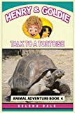Henry And Goldie Talk To A Tortoise: Kids Animal Adventure Book About Endangered Animals (Henry & Goldie Animal Adventures) (Volume 4)