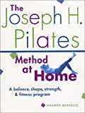 Joseph H. Pilates Method at Home, Eleanor McKenzie and Trevor Blount, 1569752109