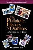 The Philatelic History of Diabetes, Lee J. Sanders, 1580401260