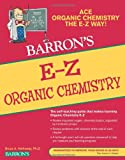 E-Z Organic Chemistry, Bruce A. Hathaway, 0764144677