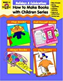 Holidays & Celebrations: How to Make Books With Children (How to Make Books with Children Series)