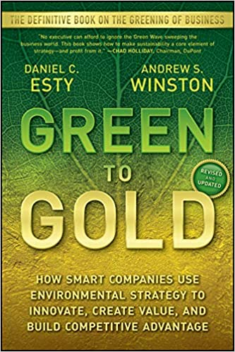 Image result for Esty, D.C. & Winston, A. S. (2009). Green to gold