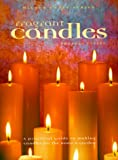 Fragrant Candles: A Practical Guide to Making Candles for the Home and Garden (Milner Craft)