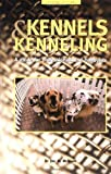 img - for Kennels and Kenneling: A Guide for Hobbyists and Professionals (Howell reference books) book / textbook / text book