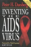 Inventing the AIDS Virus, Peter H. Duesberg, 0895264706